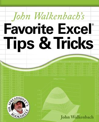 John Walkenbach's Favorite Excel Tips& Tricks - Walkenbach, John