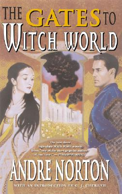 The Gates to Witch World - Norton, Andre