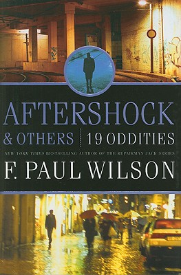 Aftershock & Others: 19 Oddities - Wilson, F Paul
