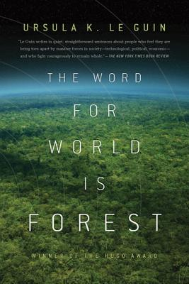 The Word for World Is Forest - Le Guin, Ursula K