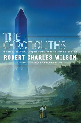 The Chronoliths - Wilson, Robert Charles