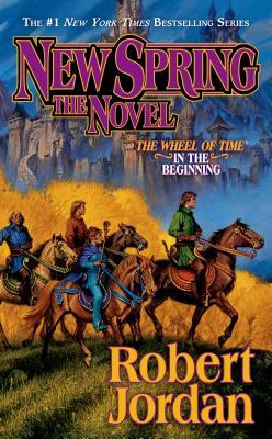 New Spring: The Novel - Jordan, Robert, Professor