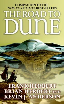 The Road to Dune - Herbert, Frank, and Herbert, Brian, and Anderson, Kevin J