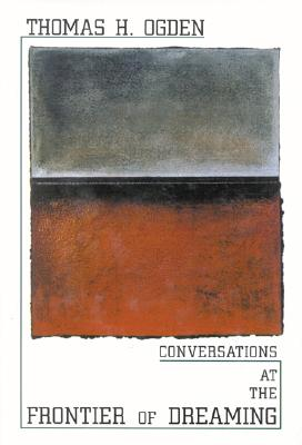Conversations at the Frontier of Dreaming - Ogden, Thomas H