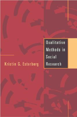 Qualitative Methods in Social Research - Esterberg, Kristin G