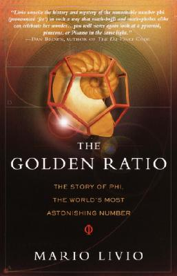 The Golden Ratio: The Story of Phi, the World's Most Astonishing Number - Livio, Mario
