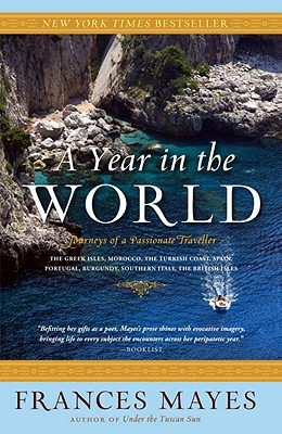 A Year in the World: Journeys of a Passionate Traveller - Mayes, Frances