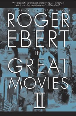 The Great Movies II - Ebert, Roger
