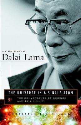 The Universe in a Single Atom: The Convergence of Science and Spirituality - His Holiness the Dalai Lama