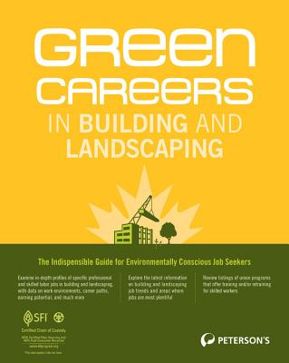 Green Careers in Building and Landscaping - Peterson's (Creator)