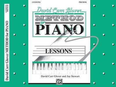 David Carr Glover Method for Piano Lessons: Primer - Glover, David Carr, and Stewart, Jay, and Warner Bros Publications (Creator)