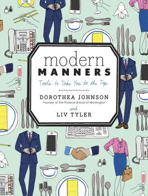 Modern Manners: Tools to Take You to the Top - Johnson, Dorothea, and Tyler, LIV
