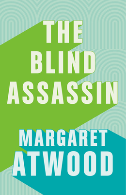 The Blind Assassin - Atwood, Margaret