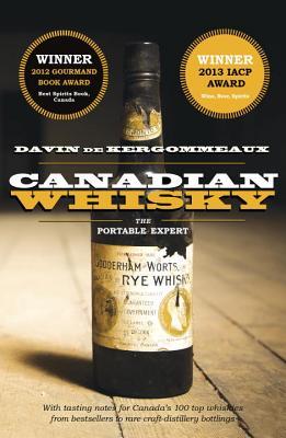 Canadian Whisky: The Portable Expert - De Kergommeaux, Davin