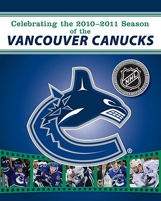Celebrating the 2010-2011 Season of the Vancouver Canucks - NHL