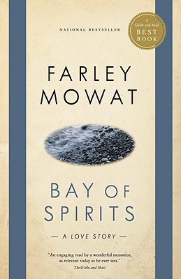 Bay of Spirits: A Love Story - Mowat, Farley