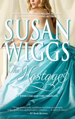 The Hostage: The Chicago Fire Trilogy - Wiggs, Susan