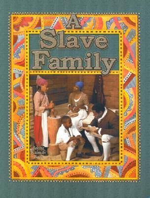 A Slave Family / Bobbie Kalman & Amanda Bishop - Kalman, Bobbie
