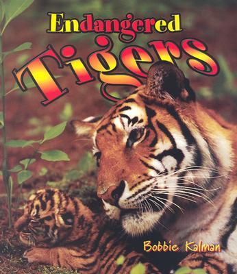 Endangered Tigers - Kalman, Bobbie