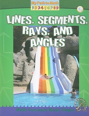 Lines, Segments, Rays, and Angles - Piddock, Claire