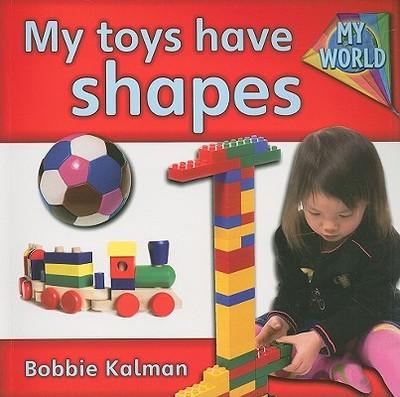 My Toys Have Shapes - Kalman, Bobbie