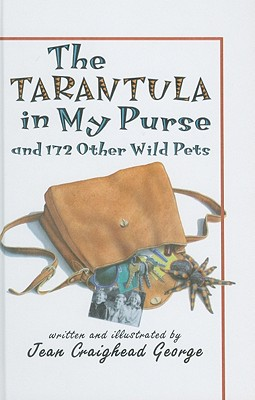 The Tarantula in My Purse: And 172 Other Wild Pets -