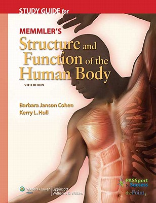 Study Guide for Memmler's Structure and Function of the Human Body - Cohen, Barbara Janson, Ba, and Hull, Kerry L