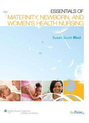 Essentials of Maternity, Newborn, & Women's Health Nursing - Ricci, Susan Scott, Arnp, Msn, M.Ed.