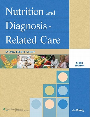 Nutrition and Diagnosis-Related Care - Escott-Stump, Sylvia, Ma, Rd, Ldn