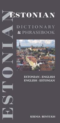 Estonian-English/English-Estonian Dictionary and Phrasebook - Benyukh, Ksenia, and Benyuch, Ksana
