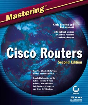 Mastering Cisco Routers - Brenton, Chris, and Abuhoff, Bob, and Hamilton, Andrew