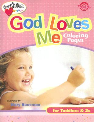 God Loves Me Coloring Pages: For Toddlers & 2s -