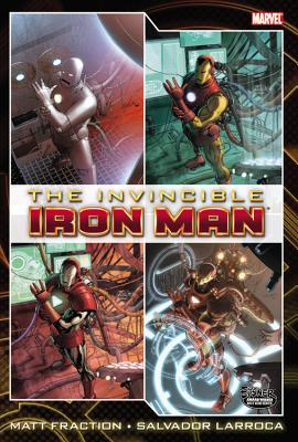 The Invincible Iron Man, Volume 1 - Fraction, Matt, and Larroca, Salvador (Illustrator)