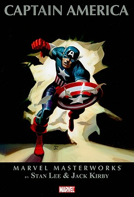 Marvel Masterworks: Captain America, Volume 1 - Lee, Stan, and Kirby, Jack (Illustrator)