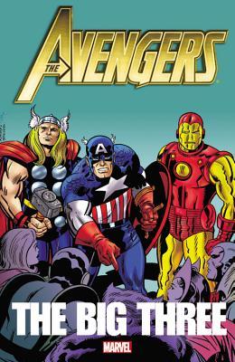Avengers: The Big Three - Englehart, Steve, and Shooter, Jim, and Gruenwald, Mark