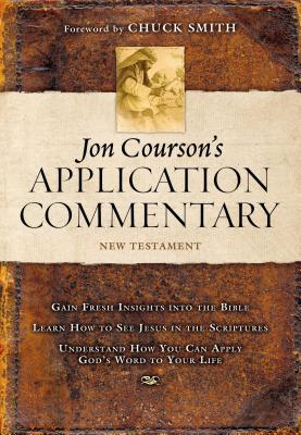 Jon Courson's Application Commentary: New Testament - Smith, Chuck, and Courson, Jon