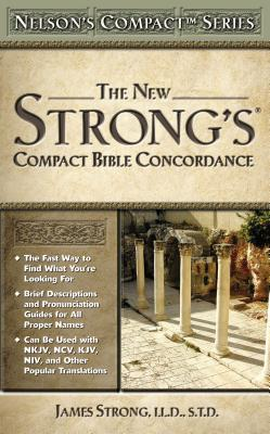 Nelson's Compact Series: Compact Bible Concordance - Strong, James