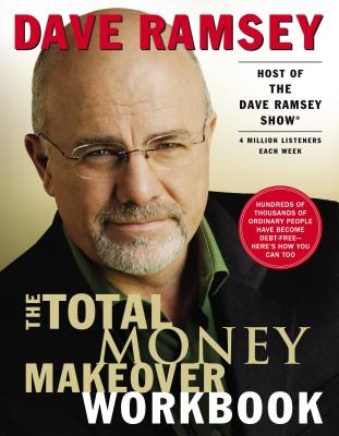 The Total Money Makeover Workbook - Ramsey, Dave, and Arterburn, Stephen, and Thomas Nelson Publishers