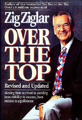 Over the Top - Ziglar, Zig, and Thomas Nelson Publishers