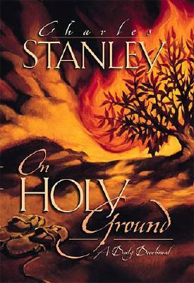 On Holy Ground: A Daily Devotional - Stanley, Charles F, Dr.