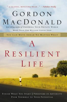 A Resilient Life: You Can Move Ahead No Matter What - MacDonald, Gordon