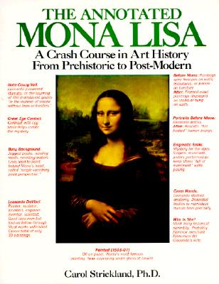 Annotated Mona Lisa: A Crash Course in Art History from Prehistoric to Post-Mode - Strickland, Carol, and Boswell, John