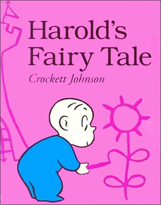 Harold's fairy tale; further adventures with the purple crayon. - Johnson, Crockett