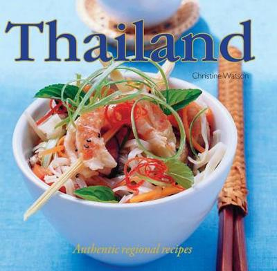 Thailand: Authentic Regional Recipes - Watson, Christine