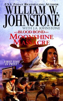 Moonshine Massacre - Johnstone, William W, and Johnstone, J A