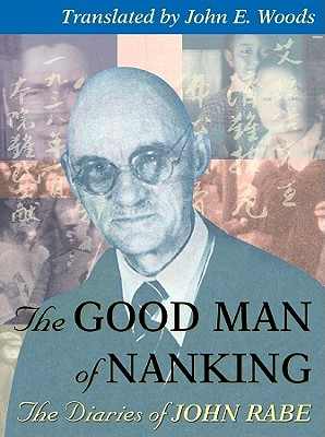 The Good Man of Nanking - Rabe, John, and Fields, Anna (Read by)