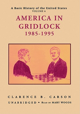 America in Gridlock 1985-1995 - Carson, Clarence B, and Woods, Mary (Read by)