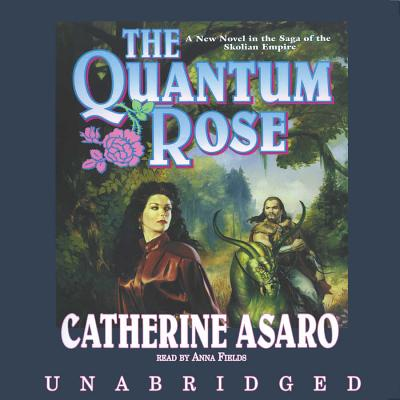 Quantam Rose: Library Edition - Asaro, Catherine, and Fields, Anna