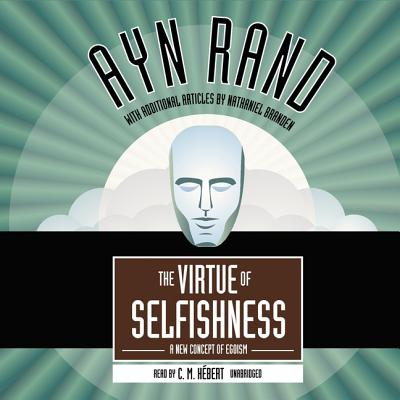 The Virtue of Selfishness - Rand, Ayn, and Herbert, C M (Read by)