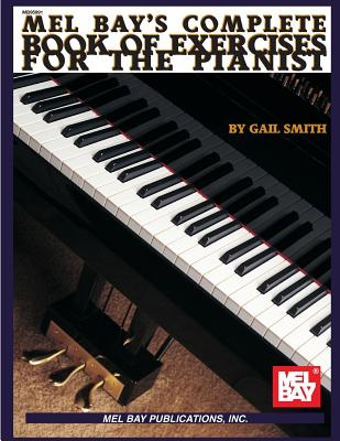 Complete Book of Exercises for the Pianist - Smith, Gail